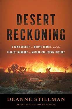 Desert Reckoning: A Town Sheriff, a Mojave Hermit, and the Biggest Manhunt in Modern California History 9781568586083