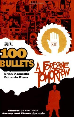 100 Bullets Vol 04: A Foregone Tomorrow 9781563898273
