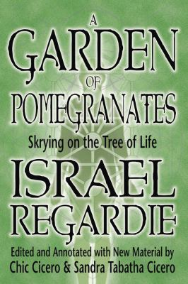 A Garden of Pomegranates a Garden of Pomegranates: Skrying on the Tree of Life Skrying on the Tree of Life 9781567181418