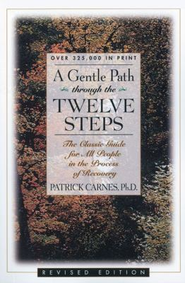 A Gentle Path Through the Twelve Steps: The Classic Guide for All People in the Process of Recovery 9781568380582