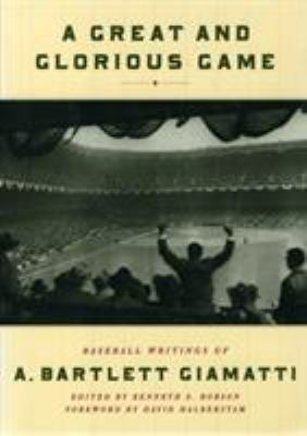 A Great and Glorious Game: Baseball Writings of A. Bartlett Giamatti 9781565121928