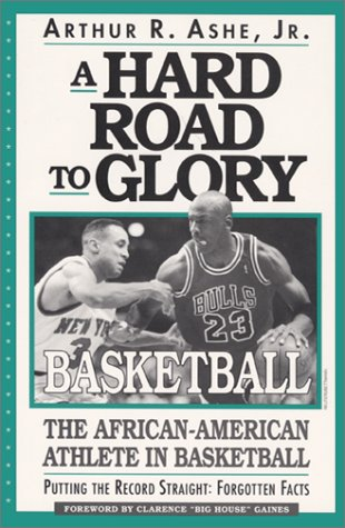 A Hard Road to Glory: A History of the African American Athlete: Basketball 9781567430370