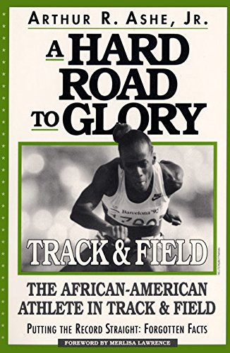 A Hard Road to Glory: A History of the African American Athlete: Track and Field 9781567430394