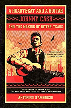 A Heartbeat and a Guitar: Johnny Cash and the Making of Bitter Tears 9781568584072