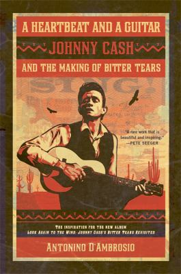 A Heartbeat and a Guitar: Johnny Cash and the Making of Bitter Tears 9781568586373