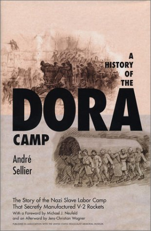 A History of the Dora Camp: The Untold Story of the Nazi Slave Labor Camp That Secretly Manufactured V-2 Rockets 9781566635110
