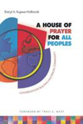 A House of Prayer for All Peoples: Congregations Building Multiracial Community 9781566992824