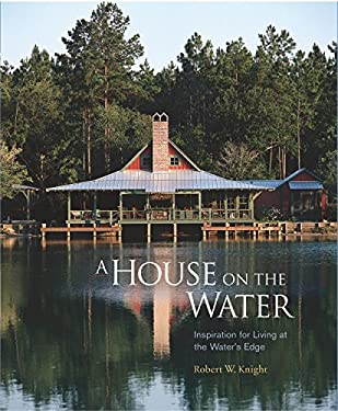 A House on the Water: Inspiration for Living at the Water's Edge 9781561586073