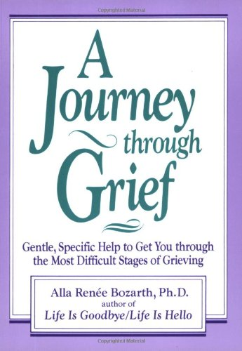 A Journey Through Grief: Gentle, Specific Help to Get You Through the Most Difficult Stages of Grieving 9781568380377