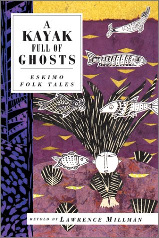 A Kayak Full of Ghosts: Eskimo Folk Tales