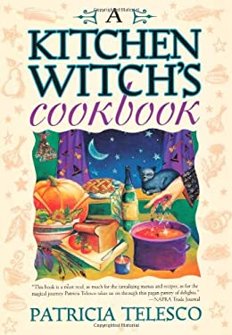 A Kitchen Witch's Cookbook a Kitchen Witch's Cookbook 9781567187076