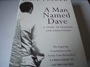 A Man Named Dave: A Story of Triumph and Forgiveness 9781568958422