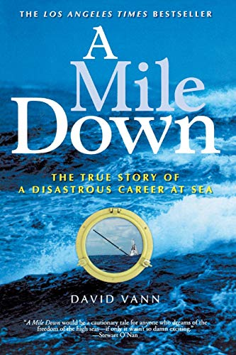 A Mile Down: The True Story of a Disastrous Career at Sea 9781560257103