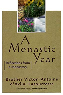 A Monastic Year: Reflections from a Monastery 9781569551776