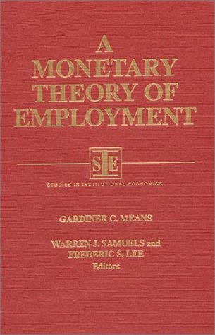 A Monetary Theory of Employment 9781563244780
