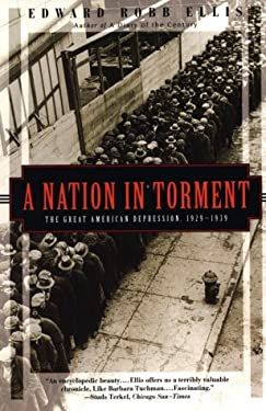 A Nation in Torment: The Great American Depression, 1929-1939 9781568361130