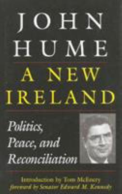 A New Ireland: Politics, Peace, and Reconciliation 9781568332086