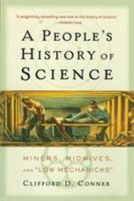 A People's History of Science: Miners, Midwives, and