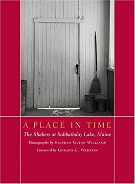 A Place in Time: The Shakers at Sabbathday Lake, Maine 9781567923100
