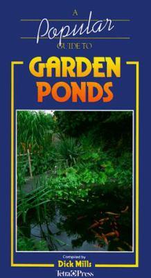A Popular Guide to Garden Ponds 9781564651044