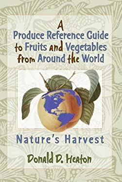 A Produce Reference Guide to Fruits and Vegetables from Around the World 9781560228653