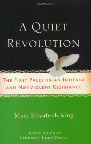 A Quiet Revolution: The First Palestinian Intifada and Nonviolent Resistance 9781560258025