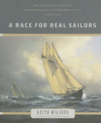 A Race for Real Sailors: The Bluenose and the International Fisherman's Cup, 1920-1938 9781567923131