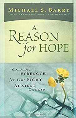 A Reason for Hope: Gaining Strength for Your Fight Against Cancer 9781562922146