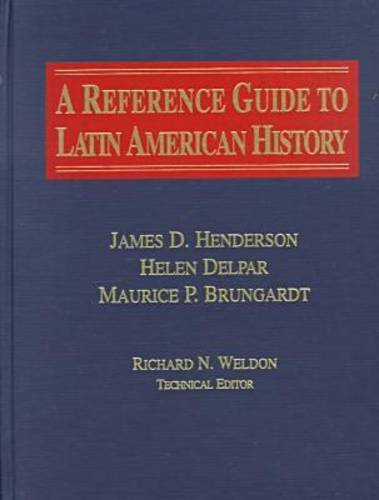A Reference Guide to Latin American History 9781563247446
