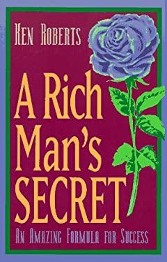 A Rich Man's Secret a Rich Man's Secret: An Amazing Formula for Success an Amazing Formula for Success 9781567185805