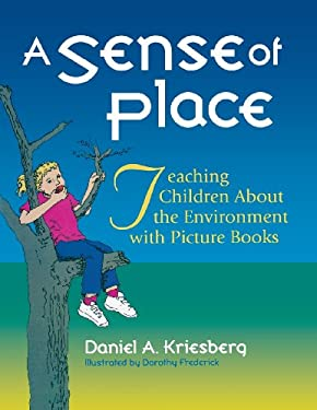 A Sense of Place: Teaching Children about the Environment with Picture Books 9781563085659
