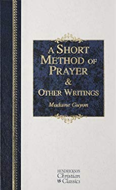 A Short Method of Prayer & Other Writings 9781565639416
