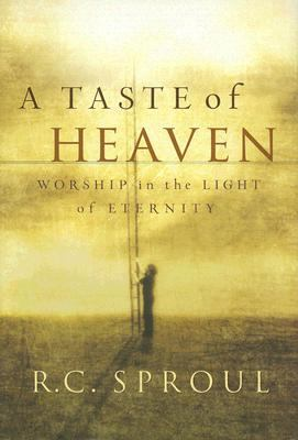 A Taste of Heaven: Worship in the Light of Eternity 9781567690767