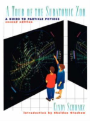 A Tour of the Subatomic Zoo: A Guide to Particle Physics 9781563966170