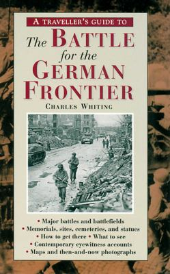 A Travellers Guide to the Battle for the German Frontier 9781566563420