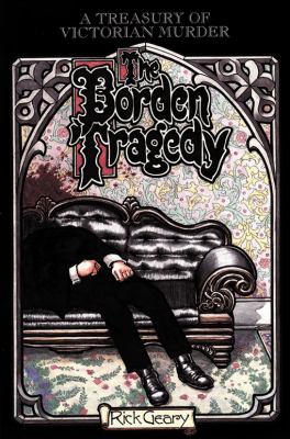 The Borden Tragedy: A Memoir of the Infamous Double Murder at Fall River, Mass., 1892 9781561631896