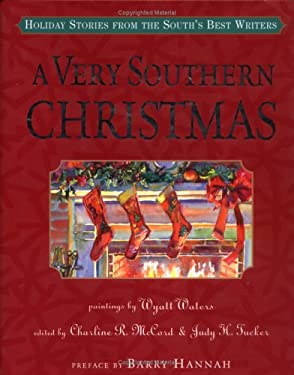 A Very Southern Christmas: Holiday Stories from the South's Best Writers 9781565123830