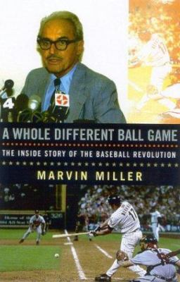 A Whole Different Ball Game: The Inside Story of the Baseball Revolution 9781566635998