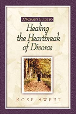 A Woman's Guide to Healing the Heartbreak of Divorce 9781565636262