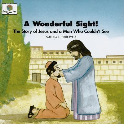 A Wonderful Sight: God Loves Me Storybooks #37 9781562123062