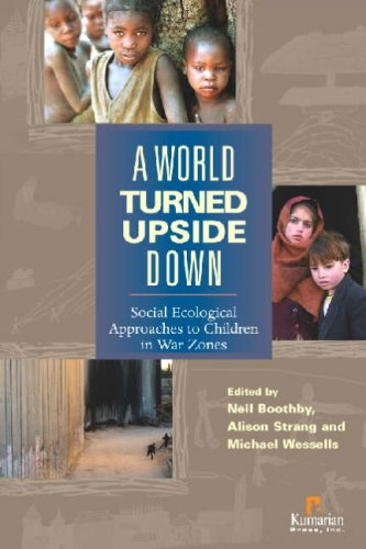A World Turned Upside Down: Social Ecological Approaches to Children in War Zones 9781565492257