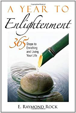 A Year to Enlightenment: 365 Steps to Enriching and Living Your Life 9781564148919