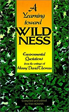 A Yearning Toward Wildness: Environmental Quotations from the Writings of Henry David Thoreau 9781561450350