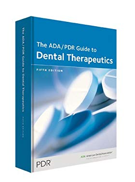 ADA/PDR Guide to Dental Therapeutics 9781563637698