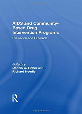 AIDS and Community-Based Drug Intervention Programs: Evaluation and Outreach 9781560245100