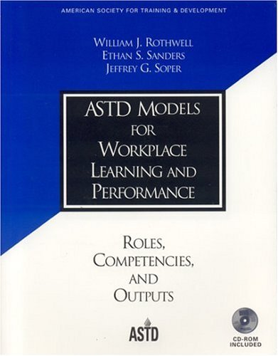 ASTD Models for Workplace Learning and Performance: Roles, Competencies, and Outputs [With CDROM] 9781562861100