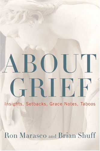 About Grief: Insights, Setbacks, Grace Notes, Taboos 9781566638586