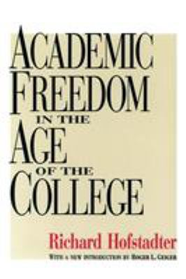 Academic Freedom in the Age of the College 9781560008606