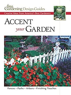 Accent Your Garden 9781561585564