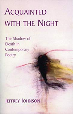 Acquainted with the Night: The Shadow of Death in Contemporary Poetry 9781561012510